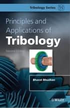 Principles and Applications of Tribology ebook by Bharat Bhushan