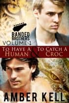 Banded Brothers, Volume 1 ebook by Amber Kell