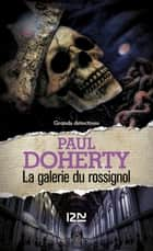 La galerie du rossignol ebook by Paul DOHERTY, Christiane ARMANDET, Anne BRUNEAU