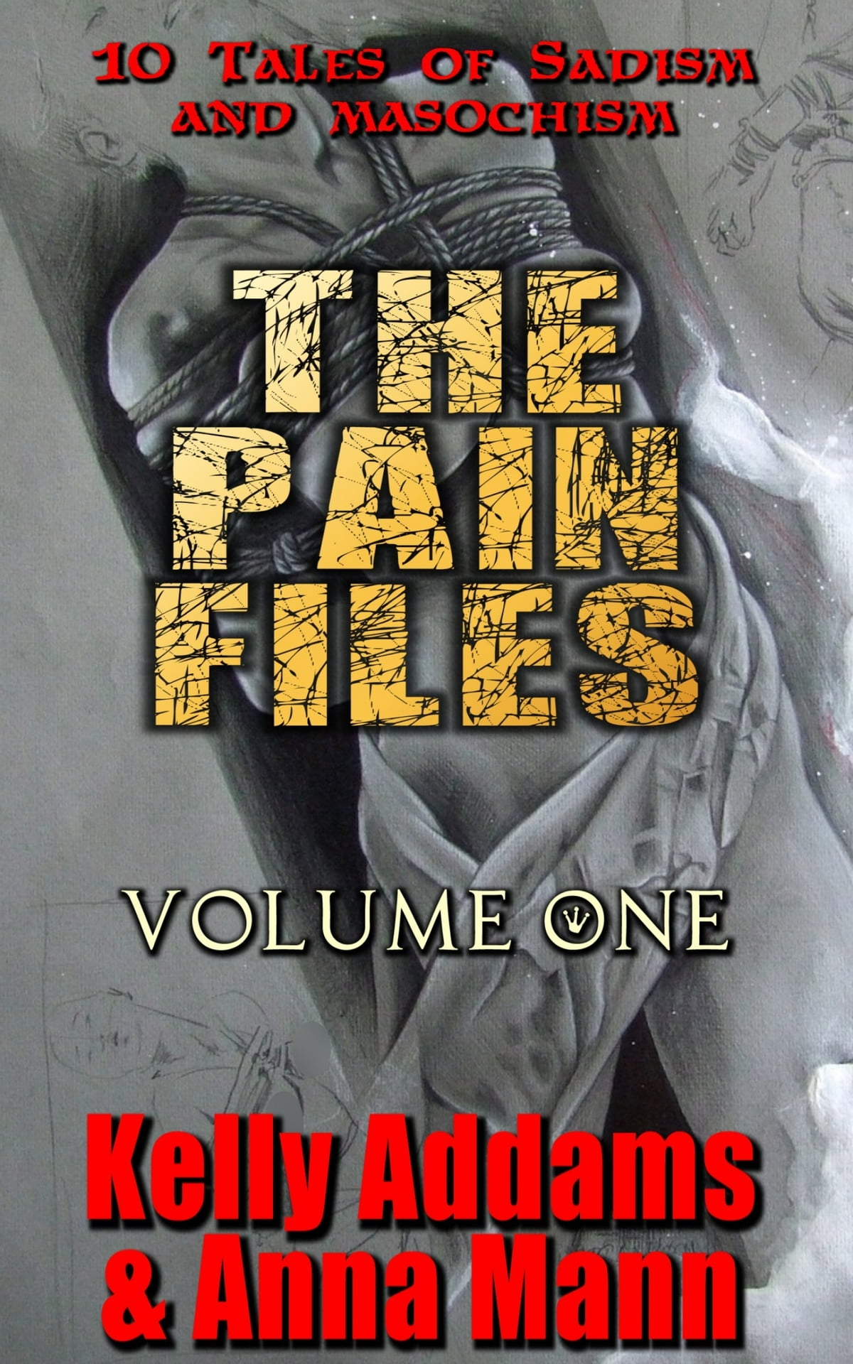 The Pain Files - Volume One eBook by Kelly Addams