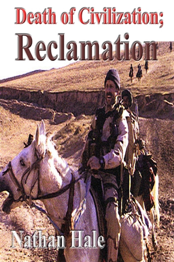 Death of Civilization; Reclamation ebook by Nathan Hale