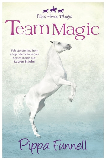 Team Magic - Book 4 eBook by Pippa Funnell