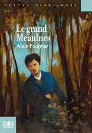 Le grand Meaulnes ebook by Alain-Fournier