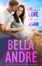 Falling In Love All Over Again: The Sullivans (Babymoon Novella) ebook by