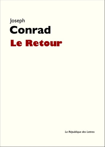 Le Retour eBook by Joseph Conrad