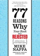 77 Reasons Why Your Book Was Rejected ebook by Mike Nappa
