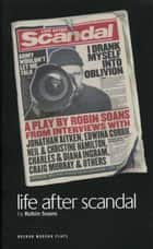 Life After Scandal ebook by Robin Soans