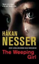 The Weeping Girl: An Inspector Van Veeteren Mystery 8 ebook by Håkan Nesser