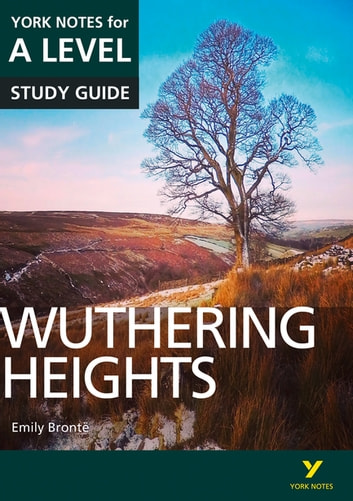 Wuthering Heights: York Notes for A-level eBook by Claire Steele
