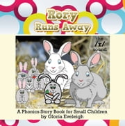 Rory Runs Away - A Phonics Story Book for Small Children ebook by Gloria Eveleigh