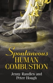 Spontaneous Human Combustion ebook by Jenny Randles,Peter Hough