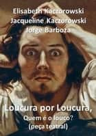 Loucura Por Loucura ebook by Jorge Barboza