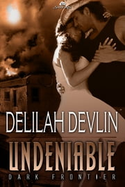 Undeniable ebook by Delilah Devlin