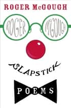 Slapstick ebook by Roger McGough
