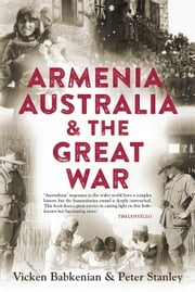 Armenia, Australia & the Great War ebook by Vicken Babkenian,Peter Stanley