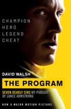 The Program - Seven Deadly Sins - My Pursuit of Lance Armstrong ebook by David Walsh
