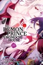 The Demon Prince of Momochi House, Vol. 11 ebook by Aya Shouoto