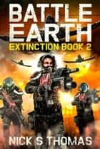 Battle Earth: Extinction Book 2 ebook by