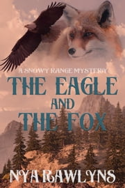 The Eagle and the Fox - The Snowy Range Series, #1 ebook by Nya Rawlyns