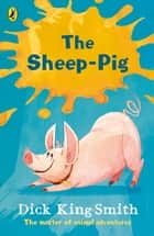 The Sheep-pig eBook by Dick King-Smith