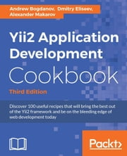 Yii2 Application Development Cookbook - Third Edition ebook by Kobo.Web.Store.Products.Fields.ContributorFieldViewModel