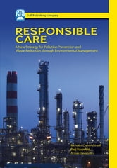 Responsible Care - A New Strategy for Pollution Prevention and Waste Reduction Through Environment Management ebook by Nicholas Cheremisinoff,Paul Rosenfield,Anton Davletshin