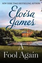 A Fool Again ebook by Eloisa James