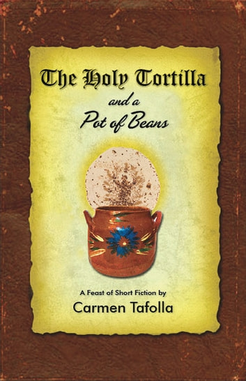 The Holy Tortilla and a Pot of Beans ebook by Carmen Tafolla