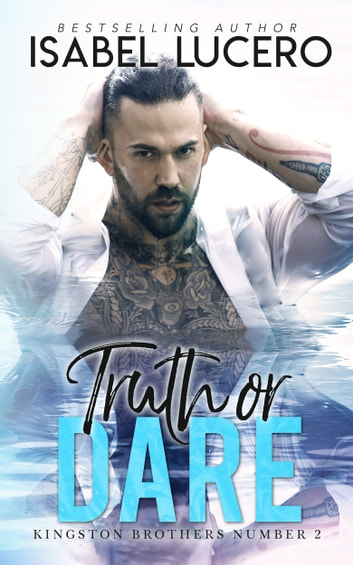 Truth or Dare ebook by Isabel Lucero