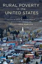 Rural Poverty in the United States ebook by Ann Tickamyer, Jennifer Warlick, Jennifer Sherman