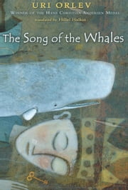 The Song of the Whales ebook by Uri Orlev,Hillel Halkin