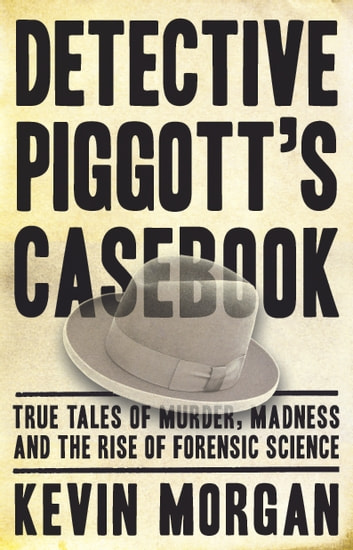 Detective Piggot's casebook   ebook by Kevin Morgan