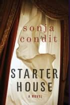 Starter House ebook by Sonja Condit