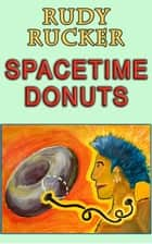 Spacetime Donuts ebook by Rudy Rucker