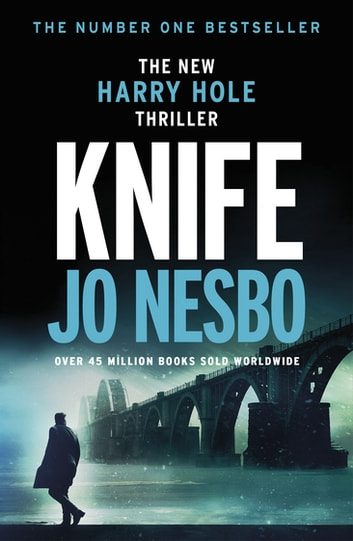 Knife - (Harry Hole 12) ebook by Jo Nesbo