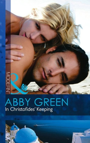 In Christofides' Keeping (Mills & Boon Modern) ebook by Abby Green