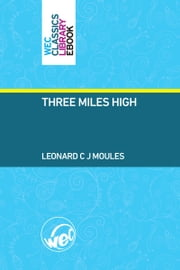 Three Miles High ebook by Leonard Moules