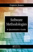 Software Methodologies - A Quantitative Guide ebook by Capers Jones