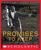 Promises to Keep: How Jackie Robinson Changed America eBook by Sharon Robinson