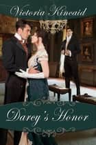 Darcy's Honor ebook by Victoria Kincaid