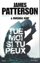 Tue-moi si tu peux ebook by James Patterson, Marshall Karp, Sebastian Danchin