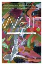 Wait - Poems ebook by C. K. Williams