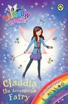 Claudia the Accessories Fairy - The Fashion Fairies Book 2 ebook by Daisy Meadows, Georgie Ripper