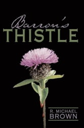 Barron's Thistle ebook by R. Michael Brown