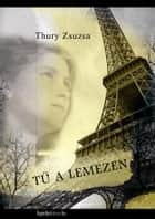 Tű a lemezen ebook by Thury Zsuzsa
