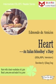 Heart -- An Italian Schoolboy's Diary (ESL/EFL Version) ebook by Qiliang Feng