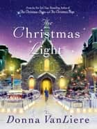 The Christmas Light - A Novel ebook by Donna VanLiere