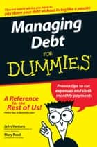 Managing Debt For Dummies ebook by John Ventura,Mary Reed