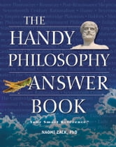 The Handy Philosophy Answer Book ebook by Naomi Zack
