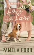 Love on the Lane ebook by Pamela Ford